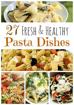 A round up of 27 fresh & healthy pasta dishes. #recipes
