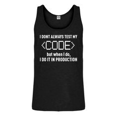 One of my favorites, Tank I Dont Alway... is now in stock at Indica Plateau! http://www.indicaplateau.com/products/indica-plateau-i-dont-always-code-mens-tank-top?utm_campaign=social_autopilot&utm_source=pin&utm_medium=pin Check it out!