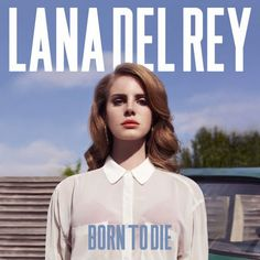 8. Lana Del Rey, Born to Die - The 50 Best Pop Album Covers of the Past Five Years | Complex