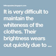 It is very difficult to maintain the whiteness of the clothes. Their brightness wears out quickly due to oils, sweat, and discoloration fro...