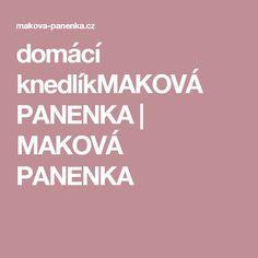 domácí knedlíkMAKOVÁ PANENKA | MAKOVÁ PANENKA Calm, Artwork, Work Of Art