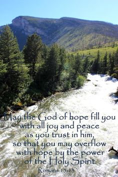 Romans - May the God of hope fill you with all joy and peace as you trust inn him, so the you may overflow with hope by the power of the Holy Spirit. Abc Bible Verses, The Book Of Romans, Romans 15 13, Prayer Times, Holy Ghost, Religious Quotes, New Testament, Christian Inspiration, Word Of God