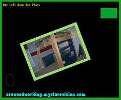 Diy Loft Bunk Bed Plans 192327 - Woodworking Plans and Projects!
