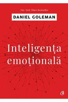 Daniel Goleman - Inteligenta emotionala ed. Roald Dahl, New York Times, Best Sellers, Emo, Leadership, My Books, Neon Signs, Fotografia, Emo Style