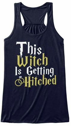 Discover (Ts) Limited Edition Witch Gets Hitched Sweatshirt, a custom product made just for you by Teespring. - This Witch Is Getting Hitched Harry Potter Engagement, Harry Potter Wedding, Harry Potter Theme, Bachlorette Party, Bachelorette Shirts, Bachelorette Weekend, Disney Bachelorette, Bachelorette Parties, Wedding Wishes