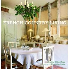 Find the ideas and inspiration of a terrific design of homes or houses from French country Living. In French Country Living, Caroline Cl.