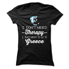 I JUST NEED TO GO TO GREECE T SHIRTS  ==> Your shirt is screen printed on high quality material!  ==> Dont delay! Please Order it now!
