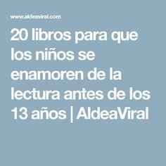 20 libros para que los niños se enamoren de la lectura antes de los 13 años   AldeaViral