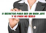 ¿Eres un buen jefe? Descubre los 11 #secretos para ser un buen #jefe y 10 para no serlo.  #Consejos #Management #Liderazgo