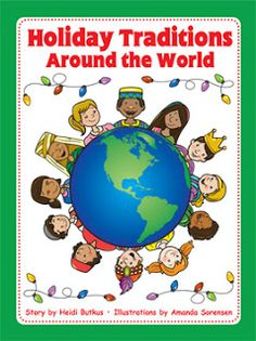 Teaching Holidays Around the World, Plus Tips for Using Google Earth with Young Children   Heidi Songs