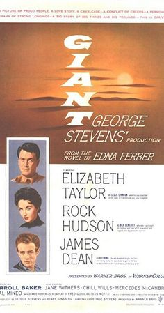 Directed by George Stevens.  With Elizabeth Taylor, Rock Hudson, James Dean, Carroll Baker. Sprawling epic covering the life of a Texas cattle rancher and his family and associates.