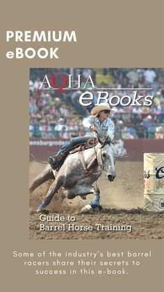 Become an AQHA member and get exclusive access to the AQHA Premium eBook Library! National Finals Rodeo, Barrel Horse, Best Positions, Secret To Success, Barrel Racing, Horse Training, Learn To Love, Horse Tack, Free Books