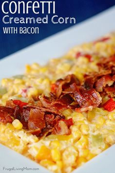 Confetti Creamed Corn with Bacon: This corn side dish is great for ...