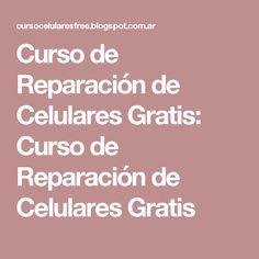Curso de Reparación de Celulares Gratis: Curso de Reparación de Celulares Gratis