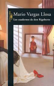LOS CUADERNOS DE DON RIGOBERTO. Mario Vargas Llosa