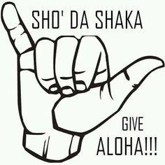 Sho' da Shaka!