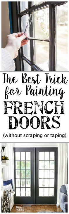 The Best Trick for Painting French Doors | blesserhouse-com - A quick tip for painting French doors without scraping, taping, or splotchy peeling paint. This trick saves SO much time and looks amazing like a factory finish! #paintingtips #diytips #frenchdoors #blesserhouse
