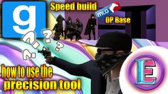 Gmod : How to use the precision tool (Little tutorial) MLG OP Base build...