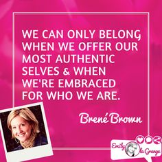 We can only belong when we offer our most authentic selves & when we're embraced for who we are. @BreneBrown