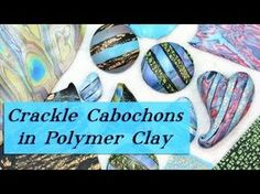 How to Make Polymer Clay Cabochons with Crackle & Surface Effect Veneers - YouTube