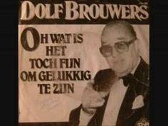 Dolf Brouwers - Oh, Wat Is Het Toch Fijn Om Gelukkig Te Zijn