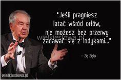 Jeśli pragniesz latać wśród orłów... #Ziglar-Zig,  #Rozwój