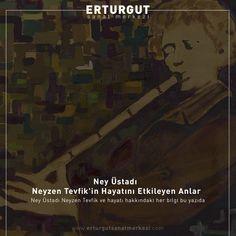 Ney Üstadı Neyzen Tevfik ve hayatı hakkındaki her bilgi bu yazıda.  https://www.erturgutsanatmerkezi.com/ney-ustadi-neyzen-tevfikin-hayatini-etkileyen-anlar/