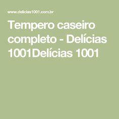 Tempero caseiro completo - Delícias 1001Delícias 1001