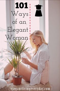 How to be elegant? These are 101 ways of an elegant woman that we can all take a. - How to be elegant? These are 101 ways of an elegant woman that we can all take a little bit.