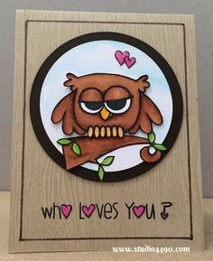 Who Loves You? Materials used: Stamps - Hooties, Swanky Snowdudes, Warm Hearts (Paper Smooches), Designer Woodgrain (Hero Arts); Wise Dies -...