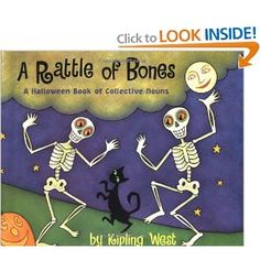 A Rattle of Bones: A Halloween Book about Collective Nouns by: Kipling West