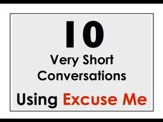 """Excuse Me!"" 10 Very Short Conversations. Speak Now! Easy English Conversation Practice."