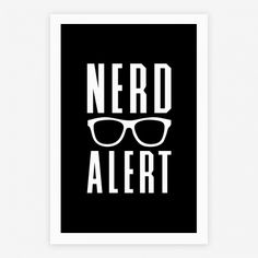 Nerd Alert | Posters, Giclee Prints and Art Prints | HUMAN