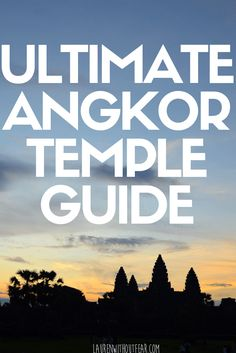 Ultimate Guide To A 1 Day Angkor Pass   travel visit plan angkor wat ta prohm temples description which ones to go to trip explore bike tuk tuk book trip how to help top tips dress code one day 1 day best temples siem reap cambodia cambodian khmer empire ancient bayon angkor thom sunrise sunset blog post history about