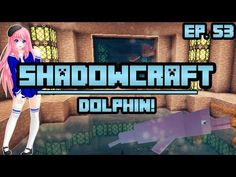 Dolphin! | ShadowCraft | Ep. 53 - YouTube Minecraft Single Player, Cat Crying, Minecraft Mods, Dolphins, Youtubers, Channel, Watch, Clock, Bracelet Watch