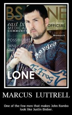 Marcus Luttrell makes Rambo look like Bieber Marcus Luttrell, Chris Kyle, Lone Survivor, My Champion, Marines, Usmc, Support Our Troops, Real Hero, Special Forces
