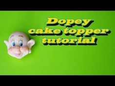 DOPEY HEAD CAKE TOPPER SNOW WHITE SUGAR PASTE - VISO CUCCIOLO 7 NANI BIANCANEVE PASTA DI ZUCCHERO - YouTube