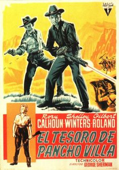 TREASURE OF PANCHO VILLA (1955) - Rory Calhoun - Shelley Winters - Gilbert Roland - Joseph Calleia - Screenplay by Niven Busch - Produced by Edmund Grainger - Directed by George Sherman - RKO-Radio Pictures - Spanish movie poster.