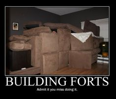 I always loved building these with my boys!! Blankets...couch cushions...chairs...and everyone crawl in with a good story book. Made nap time fun!