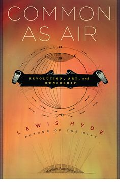 Common as Air: Revolution, Art, and Ownership