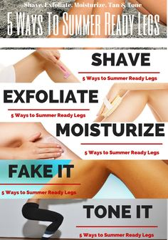 5 ways to summer ready legs :: Shave, exfoliate, moisturize, fake it and tone it. Read the full now!