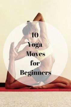 10 Best Yoga Moves for Beginners!