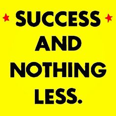 #Success and nothing less!  #success #successful #entrepreneur #lifestylepreneur #onlinemarketing #tonyrobbins #ericworre #robertkiyosaki #travellife #mlmleads #getleads #motivation #Instagram If you like my pictures check out my other boards. -http://ift.tt/29ed0uL