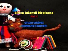 Lírica Infantil Mexicana Vol. 1 - Oscar Chávez / Hermanos Rincón -(2.001) - YouTube