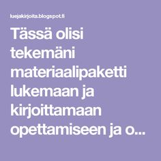Tässä olisi tekemäni materiaalipaketti lukemaan ja kirjoittamaan opettamiseen ja oppimiseen aloittelevalle lukijalle. First Grade, Special Education, Family Photos, Language, Teaching, Activities, Writing, School, Peda