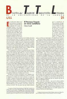 Boletín del Taller de Traducción Literaria de la Universidad de La Laguna nº 21 / coordinación de Andrés Sánchez Robayna y Jesús Díaz Armas. -- N.1(otoño 2011)-. -- La Laguna : Taller de Traducción Literaria de la Universidad de La Laguna, 2011-     (Cuatrimestral) .--- http://absysnetweb.bbtk.ull.es/cgi-bin/abnetopac01?TITN=467146