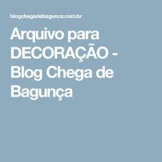 Arquivo para DECORAÇÃO - Blog Chega de Bagunça