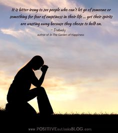 It is bitter irony to see people who can't let go of someone or something for fear of emptiness in their life … yet their spirits are wasting away because they choose to hold on. Advice Quotes, Life Advice, When You Know, Knowing You, Just Love Me, Let It Be, Great Quotes, Quotes To Live By, Feel Good Stories