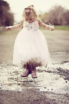 """Princess and the puddle…""""the world is mud-luscious and puddle-wonderful.""""―ee cummings"""