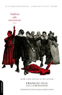 """A Delusion of Satan: The Full Story of the Salem Witch Trials"" - Frances Hill"